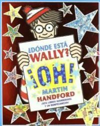 Wally Oh! (Donde Esta Wally? / Where's Wally?) (Spanish Edition)