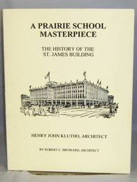 A Prairie School Masterpiece:  The History of the St. James  Building