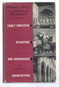 Early Christian, Byzantine and Romanesque Architecture, Simpson's History of Architectural Development, Vol. II