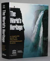 The World's Heritage.  A Complete Guide to the Most Extraordinary Places