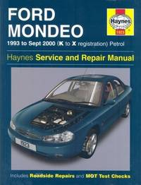 FORD MONDEO SERVICE AND REPAIR MANUAL 1993 to Sept 2000 (K to X Reg)  (Haynes Service and Repair Manuals)