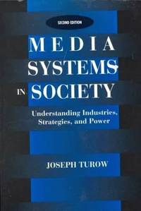 Media Systems In Society: Understanding Industries