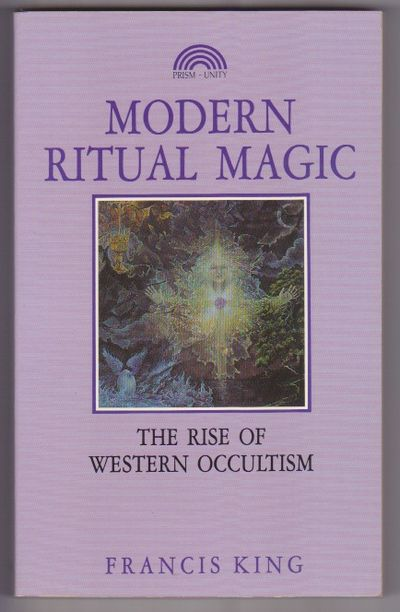 Modern Ritual Magic : The Rise of Western Occultism by Francis King -  Paperback - Revised, Second - 1990 - from GatesPastBooks and Biblio com