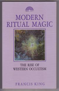 Modern Ritual Magic : The Rise of Western Occultism
