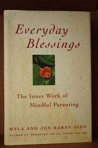 Everyday Blessings  The Inner Work of Mindful Parenting
