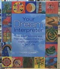 image of Your Dream Interpreter; Over 1,200 Symbols and Themes Revealed to Bring Clarity and Insight to Your Life