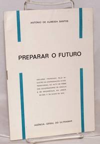 image of Preparar o futuro; discurso proferido pelo Ministro da Coordenação Interterritorial no acto de posse dos governadores de Angola e de Moçambique, em Lisboa, no dia 11 de Junho de 1974