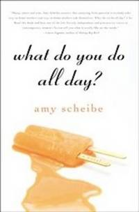 WHAT DO YOU DO ALL DAY?  Advance Reader's Edition