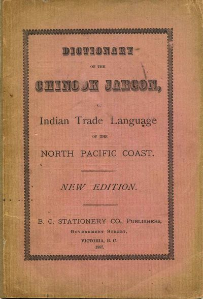 Victoria, British Columbia, Canada: B.C. Stationery Co., 1887. Book. Very good condition. Paperback....