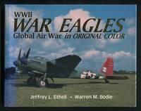 WWII War Eagles: Global Air War in Original Color