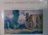 "George Overbury ""Pop"" Hart; His Life And Art"