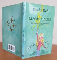 THE MAGIC FINGER. by  ROALD.   Illustrated by QUENTIN BLAKE.: DAHL - First Edition - from Roger Middleton (SKU: 33752)