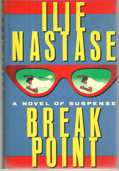 BREAK POINT A Novel of Suspense, Nastase, Ilie