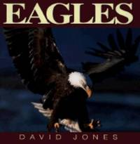 Eagles by David Jones - Hardcover - 1996 - from ThriftBooks and Biblio.com