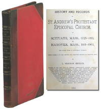 History and Records of St. Andrew's Protestant Episcopal Church, of Scituate, Mass., 1725-1811, of Hanover, Mass., 1811-1903 and Other Items of Historical Interest, Being Volume II of the Church and Cemetery Records of Hanover, Mass.