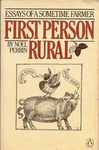 image of First Person Rural; Essays of a Sometime Farmer