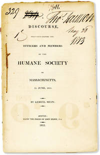 A Discourse, Delivered Before the Officers and Members of the Humane Society of Massachusetts, 11. June, 1811