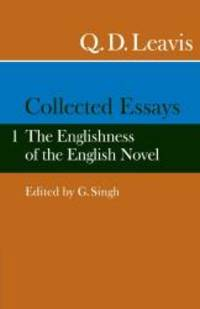 Collected Essays: Volume 1.  The Englishness of the English Novel