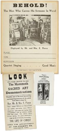 [Broadside]: Behold! The Man Who Carves His Sermons in Wood. Displayed by Mr. and Mrs. E. Pierce