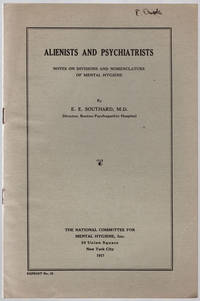 Alienists and psychiatrists: Notes on divisions and nomenclature of mental hygiene. by  E.E Southard - 1917 - from Philadelphia Rare Books & Manuscripts Co., LLC (PRB&M)  (SKU: 39327)