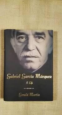 Gabriel Garcia Marquez - A Life