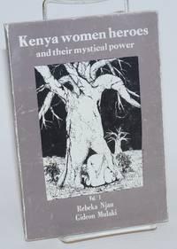 image of Kenya Women Heroes and Their Mystical Power. Vol. 1