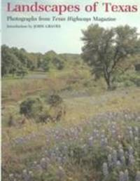 Landscapes of Texas : Photographs from Texas Highways Magazine by  John Graves - Hardcover - 1980 - from ThriftBooks (SKU: G0890960887I4N00)