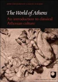 The World of Athens : An Introduction to Classical Athenian Culture