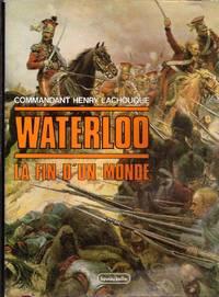 Waterloo. la fin d'un monde