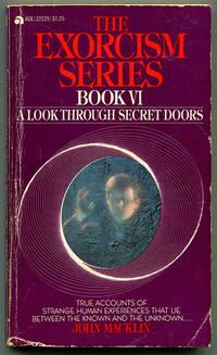 The Exorcism Series Book VI: A Look Through Secret Doors