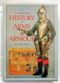 An Illustrated History of Arms & Armour