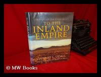 To the Inland Empire : Coronado and Our Spanish Legacy / Stewart L. Udall ; Photographs by Jerry...