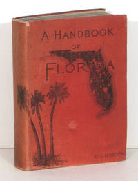 A Handbook of Florida...With Forty-Nine Maps and Plans.