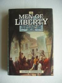 image of The Men of Liberty - Europe on the Eve of the French Revolution 1774-1778