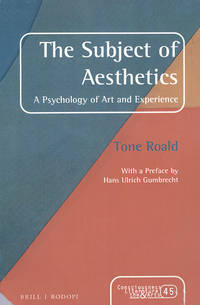 The Subject of Aesthetics: A Psychology of Art and Experience (Consciousness, Literature and the Arts)