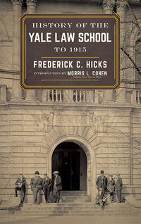 History of the Yale Law School to 1915. Reprint w/new intro. & index