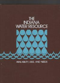 The Indiana Water Resource: Availability, Uses, and Needs