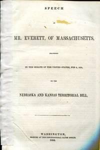 Speech of Mr. Everett, of Massachusetts, delivered in the Senate of the United States, Feb 8, 1854