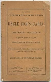 Uncle Tom's Cabin: or, Life among the lowly. A Domestic Drama in Six Acts