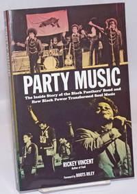 Party music, the inside story of the Black Panthers\' band and how Black power transformed soul music.  Foreword by Boots Riley