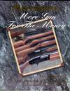 Mossberg: More Gun for the Money: The History of O.F. Mossberg & Sons, Inc.