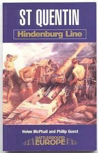 SAINT QUENTIN:  1914-1918.  (ST QUENTIN.)  BATTLEGROUND EUROPE SERIES - HINDENBURG LINE.