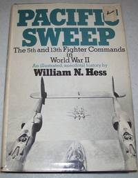 Pacific Sweep: The 5th and 13th Fighter Commands in World War II by William N. Hess - Hardcover - 1974 - from Easy Chair Books (SKU: 122886)