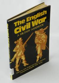 The English Civil War : A Military Handbook