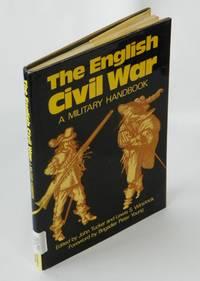 The English Civil War : A Military Handbook