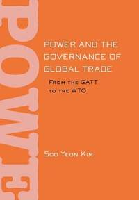 Power and the Governance of Global Trade: From the GATT to the WTO