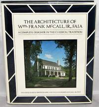 The Architecture of Wm. Frank McCall, Jr.  FAIA  A Complete Designer in the Classical Tradition