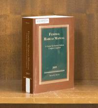 Federal Habeas Manual. A Guide to Federal Habeas Corpus Litigation