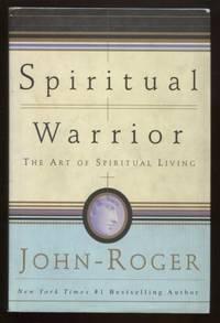 Spiritual Warrior ; The Art of Spiritual Living The Art of Spiritual Living