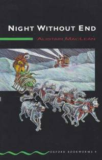Night Without End [Stage 6 Oxford Bookworms 6]